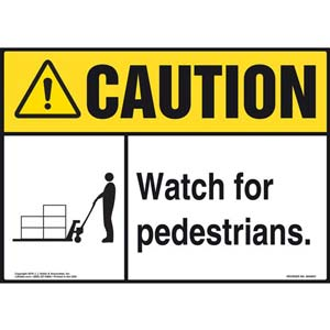 Caution: Watch For Pedestrians Sign - ANSI, Pallet Jack Icon
