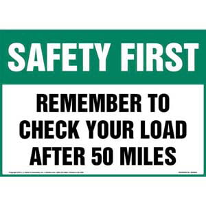 Safety First: Remember To Check Your Load After 50 Miles Sign - OSHA