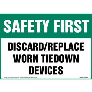 Safety First: Discard/Replace Worn Tiedown Devices Sign - OSHA