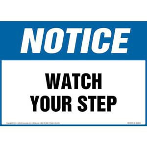 Notice: Watch Your Step - OSHA Sign