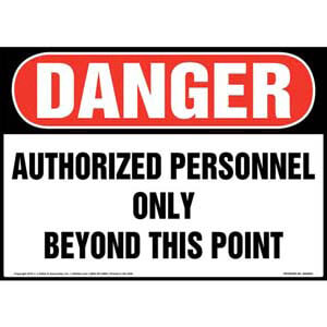 Danger: Authorized Personnel Only Beyond This Point Sign - OSHA