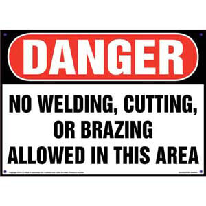 Danger: No Welding, Cutting, Or Brazing Allowed In This Area Sign - OSHA