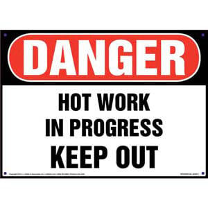 Danger: Hot Work In Progress Keep Out Sign - OSHA
