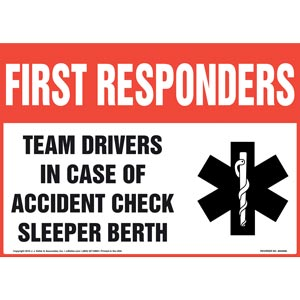 First Responders: Team Drivers In Case Of Accident Check Sleeper Berth - Sign