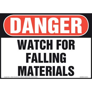 Danger: Watch For Falling Materials Sign - OSHA