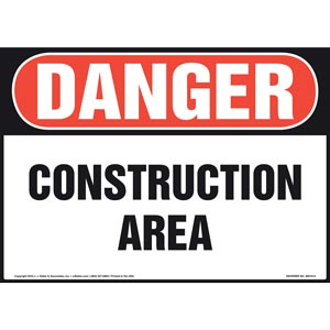 Danger: Construction Area Sign - OSHA