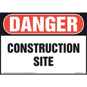 Danger: Construction Site Sign - OSHA