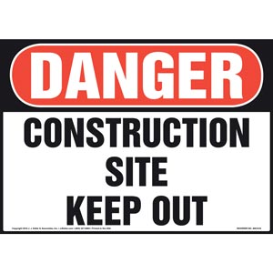 Danger: Construction Site, Keep Out Sign - OSHA