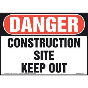 Danger: Construction Site, Keep Out Sign - OSHA