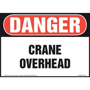 Danger: Crane Overhead Sign - OSHA