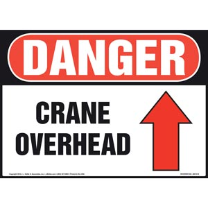 Danger: Crane Overhead Sign with Arrow - OSHA