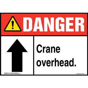 Danger: Crane Overhead Sign with Arrow - ANSI