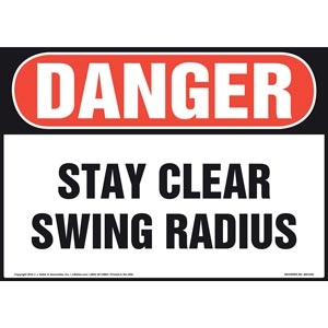 Danger: Stay Clear, Swing Radius Sign - OSHA