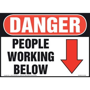 Danger: People Working Below Sign - OSHA