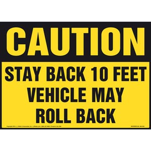 Caution: Stay Back 10 Feet Vehicle May Roll Back Sign - OSHA, Landscape