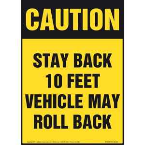 Caution: Stay Back 10 Feet Vehicle May Roll Back Sign - OSHA, Portrait