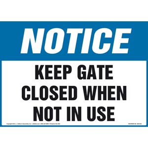Notice: Keep Gate Closed When Not In Use Sign - OSHA