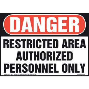Danger: Restricted Area Authorized Personnel Only Sign - OSHA