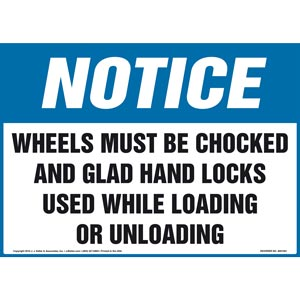 Notice Sign - Wheels Must Be Chocked And Glad Hand Locks Used... - OSHA