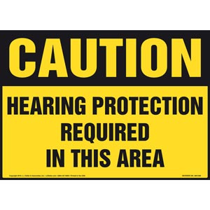 Caution: Hearing Protection Required In This Area - OSHA Sign