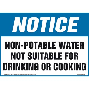 Notice: Non-Potable Water Not Suitable For Drinking Or Cooking - OSHA Sign