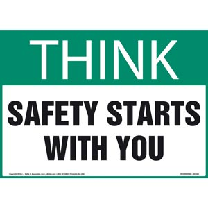 Think: Safety Starts With You - OSHA Sign