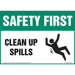 Safety First: Clean Up Spills - OSHA Sign