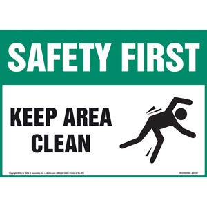 Safety First: Keep Area Clean - OSHA Sign