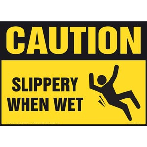 Caution: Slippery When Wet - Sign OSHA