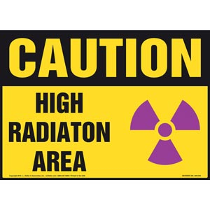 Caution: High Radiation Area Sign - OSHA