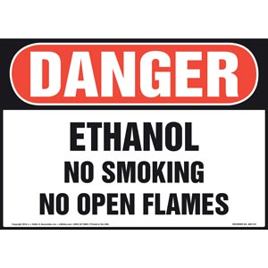 Danger: Ethanol No Smoking No Open Flames - OSHA Sign