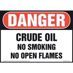 Danger: Crude Oil No Smoking No Open Flames - OSHA Sign