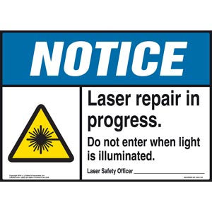 Notice: Laser Repair In Progress Do Not Enter When Light Is Illuminated - ANSI Sign