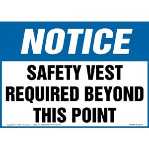Notice: Safety Vest Required Beyond This Point - OSHA Sign