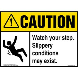 Caution: Watch Your Step Slippery Conditions May Exist - ANSI Sign With Graphic
