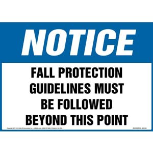 Notice: Fall Protection Guidelines Must Be Followed Beyond This Point - OSHA Sign