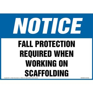 Notice: Fall Protection Required When Working On Scaffolding - OSHA Sign
