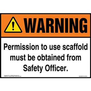 Warning: Permission To Use Scaffold Must Be Obtained From Safety Officer - ANSI Sign