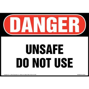 Danger: Unsafe Do Not Use Sign - OSHA