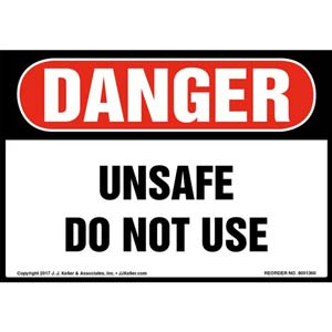 Danger: Unsafe Do Not Use Label - OSHA