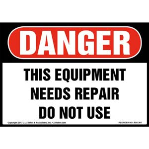 Danger: This Equipment Needs Repairs Do Not Use Label - OSHA