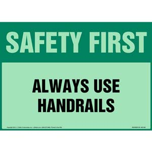 Safety First: Always Use Handrails Sign - OSHA, Glow In The Dark