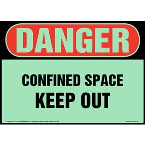 Danger: Confined Space, Keep Out Sign - OSHA, Glow In The Dark