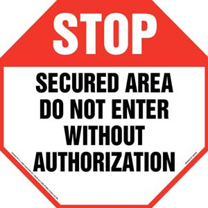 Stop: Secured Area Do Not Enter Without Authorization Sign