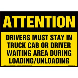 Attention: Drivers Must Stay In Truck Cab Or Driver Waiting Area... Sign - OSHA