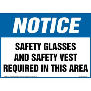Notice: Safety Glasses And Safety Vest Required In This Area - OSHA Sign