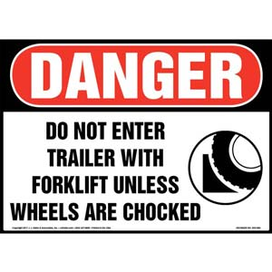 Danger: Do Not Enter Trailer With Forklift Unless Wheels Are Chocked Sign - OSHA