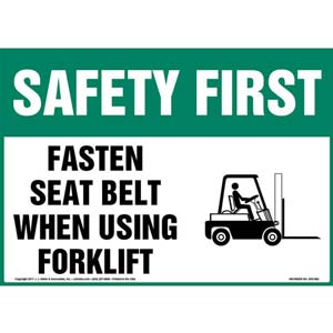 Safety First: Fasten Seat Belt When Using Forklift Sign - OSHA, Seat Belt Icon