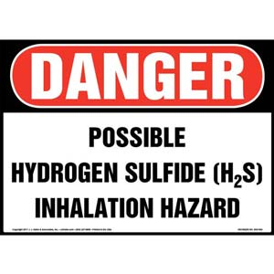 Danger: Possible Hydrogen Sulfide (H2S) Inhalation Hazard Sign - OSHA