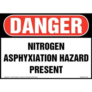 Danger: Nitrogen Asphyxiation Hazard Present Sign - OSHA